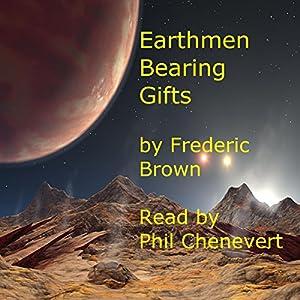 Earthmen Bearing Gifts Audiobook