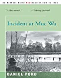 Incident at Muc Wa, Daniel Ford, 0595089275
