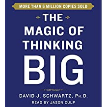 The Magic of Thinking Big by David Schwartz (2015-10-06)