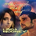 My Strength, My Power, My Love Audiobook by Linda Mooney Narrated by Mister Plug