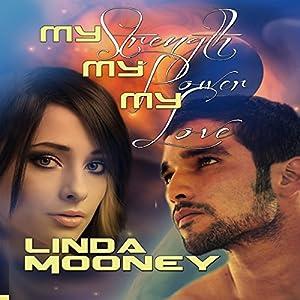 My Strength, My Power, My Love Audiobook