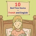 10 Bed-Time Stories in French and English Audiobook by Frederic Bibard Narrated by Frederic Bibard