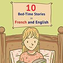 10 Bed-Time Stories in French and English | Livre audio Auteur(s) : Frederic Bibard Narrateur(s) : Frederic Bibard