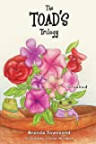 The Toad S Trilogy, Brenda Townsend, 1625097093