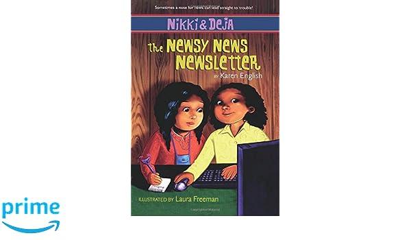 Nikki and Deja: The Newsy News Newsletter: Nikki and Deja, Book Three Nikki & Deja: Amazon.es: Karen English, Laura Freeman: Libros en idiomas extranjeros