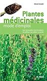 Plantes médicinales : Mode d'emploi par Escuder
