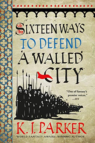Sixteen Ways to Defend a Walled City by KL Parker