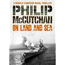 On Land and Sea (Donald Cameron Naval Thriller Book 9)