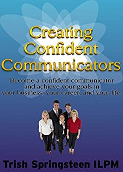 Creating Confident Communicators by [Springsteen, Trish]