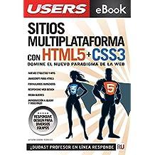 Sitios multiplataforma con HTML5 + CSS3: Domine el nuevo paradigma de la web