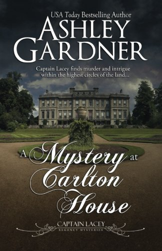 a-mystery-at-carlton-house-captain-lacey-regency-mysteries-volume-12