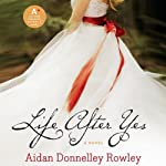 Life After Yes | Aidan Donnelly Rowley