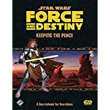 Star Wars: Force and Destiny RPG: Keeping the Peace Sourcebook