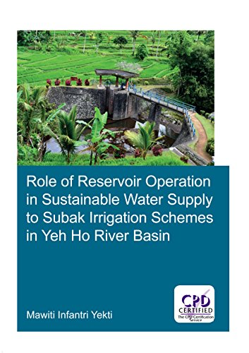 (Role of Reservoir Operation in Sustainable Water Supply to Subak Irrigation Schemes in Yeh Ho River Basin: Development of Subak Irrigation Schemes: Learning ... in Bali (IHE Delft PhD Thesis Series))