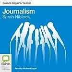 Journalism: Bolinda Beginner Guides   Sarah Niblock
