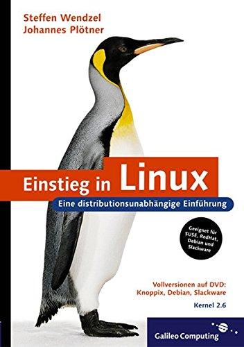Einstieg in Linux: Eine distributionsunabhängige Einführung (Galileo Computing) Gebundenes Buch – 28. Mai 2004 Steffen Wendzel Johannes Plötner 3898424812 MAK_9783898424813