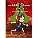 Mira, ¡puedo hablar con los dedos! (Spanish Edition)