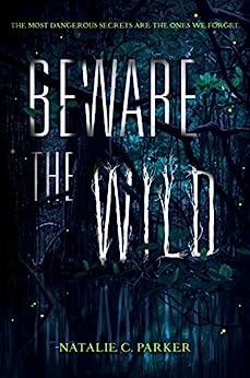 Beware the Wild by [Parker, Natalie C.]
