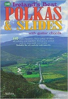 110 Ireland's Best Polkas & Slides: with Guitar Chords (2011-09-01)