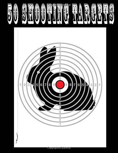 "Download 50 Shooting Targets 8.5"" x 11"" - Silhouette, Target or Bullseye: Great for all Firearms, Rifles, Pistols, AirSoft, BB, Archery & Pellet Guns pdf epub"