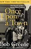 Front cover for the book Once Upon a Town by Bob Greene
