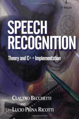 Speech Recognition: Theory and C++ Implementation by Wiley