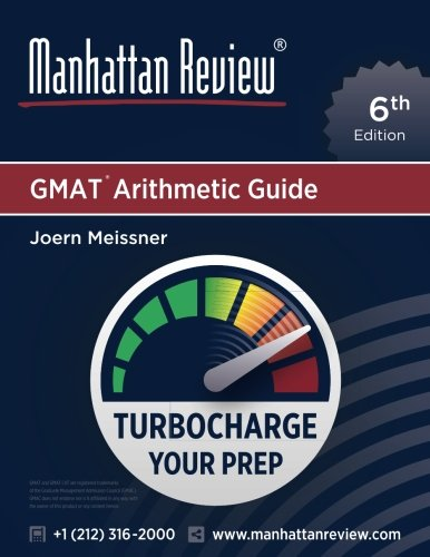 Manhattan Review GMAT Arithmetic Guide [6th Edition]: Turbocharge Your Prep