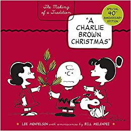 a charlie brown christmas lee mendelson 9780060766597 amazoncom books