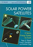 img - for Solar Power Satellites: A Space Energy System for Earth (Wiley-Praxis Series in Space Science and Technology) by Peter E. Glaser (1997-12-11) book / textbook / text book