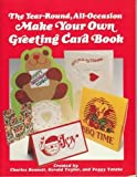 The Make Your Own Greeting Card Book, Chuck Bennett and Gerry Taylor, 0874773210