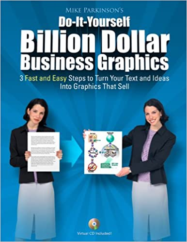 Do it yourself billion dollar business graphics mike parkinson do it yourself billion dollar business graphics mike parkinson 9781604616187 amazon books solutioingenieria Image collections