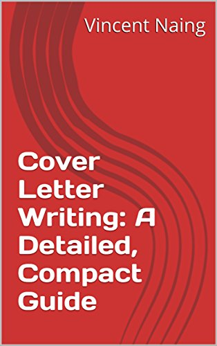 Cover Letter Writing: A Detailed, Compact Guide