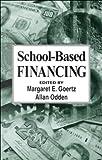 School-Based Financing: YAEFA 20 (Yearbook of the American Education Finance Association)