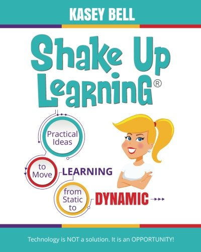 Shake Up Learning: Practical Ideas to Move Learning from Static to Dynamic cover