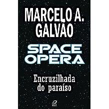 Space Opera - Encruzilhada do paraíso (Contos do Dragão)