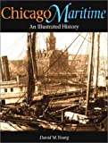 Chicago Maritime : An Illustrated History, Young, David M., 0875802826