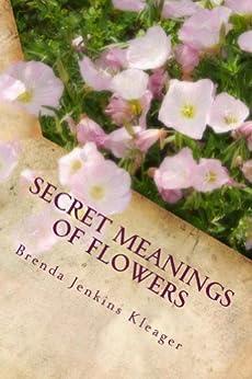 Secret Meanings of Flowers by [Kleager, Brenda]