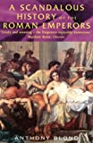 Scandalous History of the Roman Emperors, Anthony Blond, 0786707593