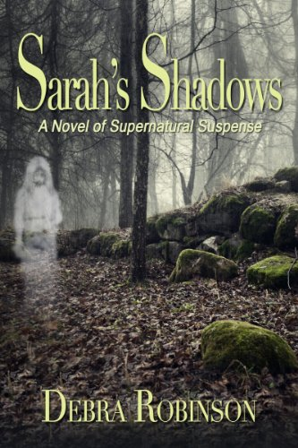 Like a Little Horror With Your Romance? Don't Miss Today's Kindle Fire at KND eBook of The Day: Debra Robinson's 5-Star Sarah's Shadows (Shadows and Light) – Now Just $0.99