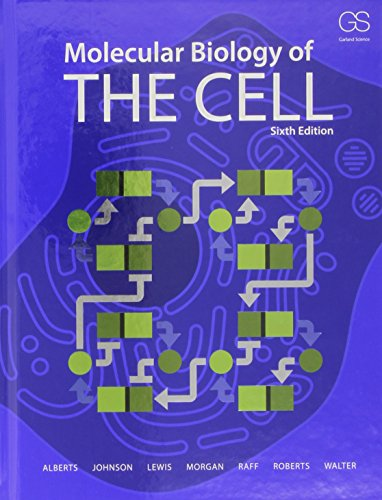 Molecular Biology of the Cell (Sixth Edition) (Molecular Biology Of The Cell Reference Edition)