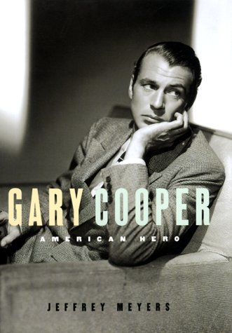 Gary Cooper: An American Hero, Meyers, Jeffrey
