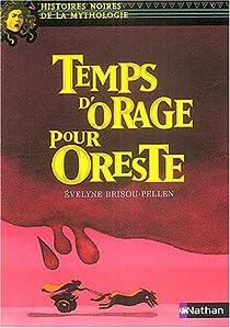 Temps d'orage pour Oreste par Brisou-Pellen