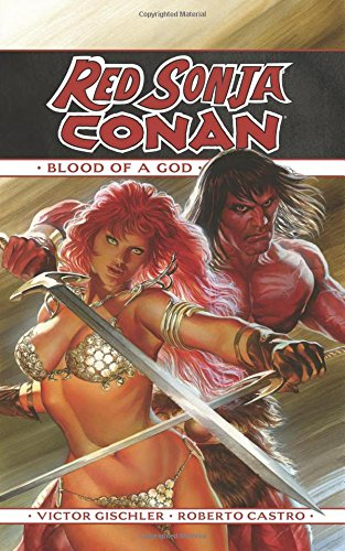 Red Sonja / Conan: The Blood of a God [Victor Gischler] (Tapa Dura)