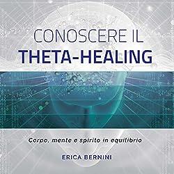 Conoscere il Theta-Healing