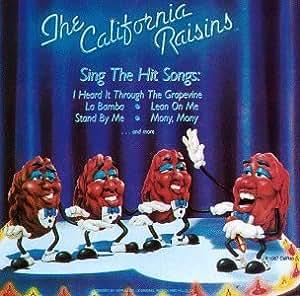 The California Raisins Sing the Hit Songs