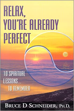 amazon relax you re already perfect 10 spiritual lessons to