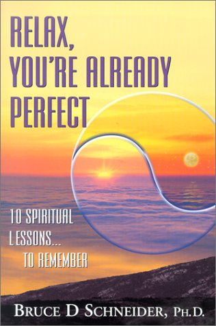 Relax, You're Already Perfect: 10 Spiritual Lessons to Remember pdf