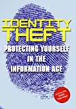 Identity Theft: Protecting Yourself In The Information Age