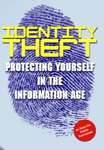 Identity Theft: Protecting Yourself In The Information Age ()