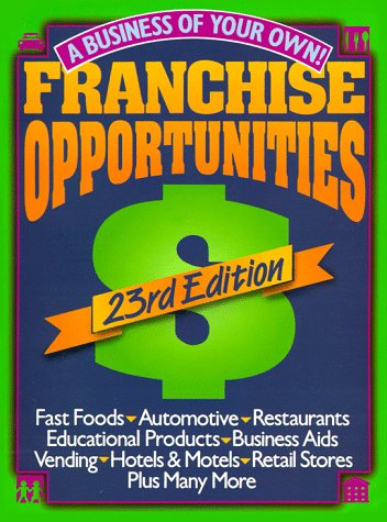 Franchise Opportunities: A Business of Your Own (Franchise Opportunities Guide)